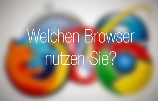 Welchen Browser nutzen Sie?