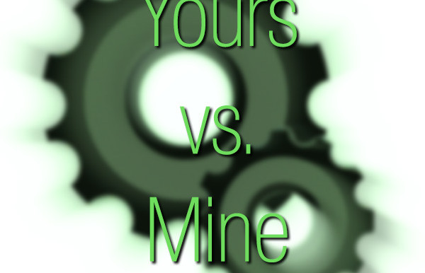 Yours vs. Mine