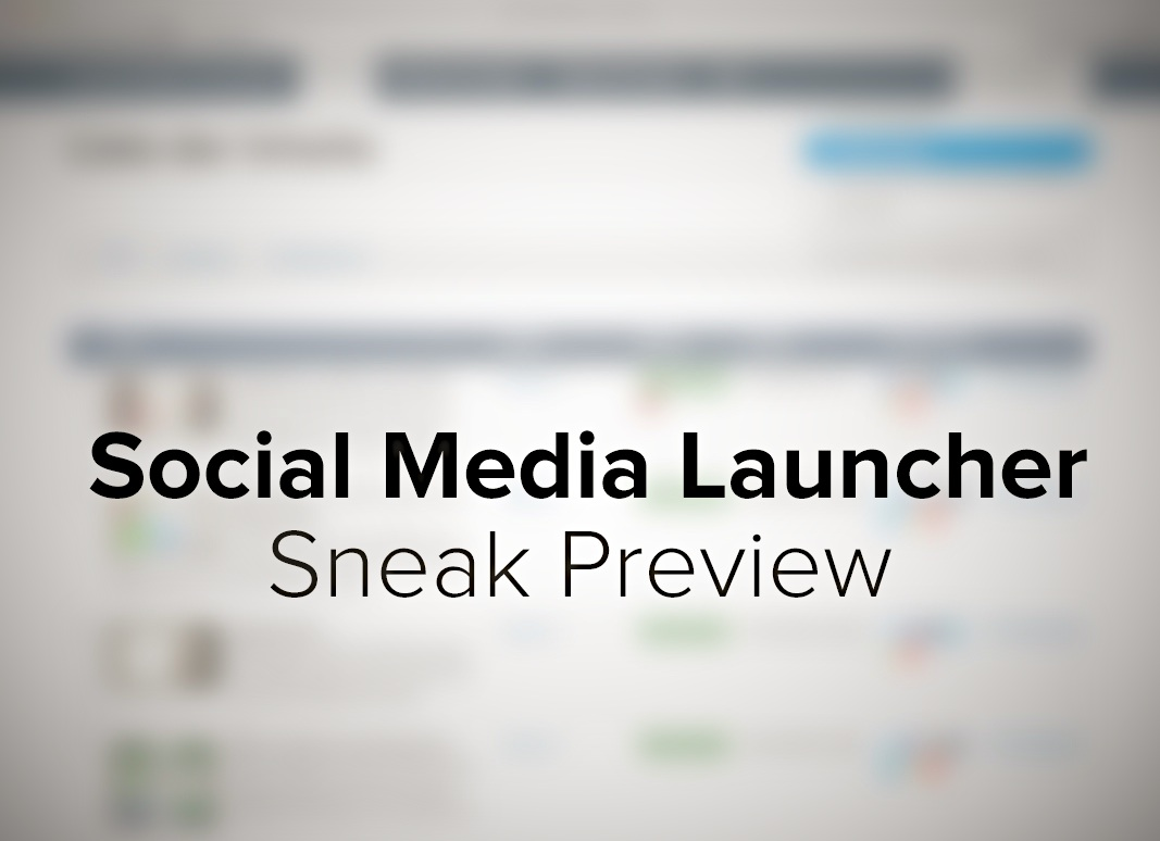 Social Media Launcher, Sneak Preview beta Version