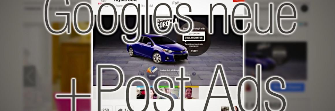Werben mit Google+: die neuen +Post Ads