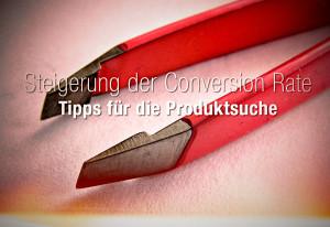 Steigerung der Conversion Rate: Tipps für die Produktsuche in Ihrem Shop