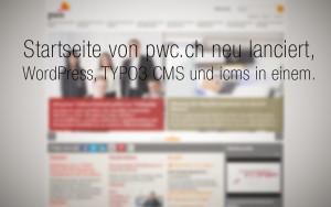 insign hat die Homepage von pwc.ch (PricewaterhouseCoopers) neu lanciert und mit WordPress neu gebaut